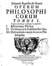 Johannis Baptistae du Hamel Operum philosophicorum: tomus I-[II] ...