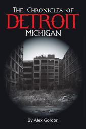 The Chronicles of Detroit, Michigan/