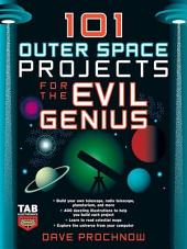 101 Outer Space Projects for the Evil Genius