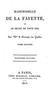 Mademoiselle de La Fayette, ou le Siècle de Louis XIII.