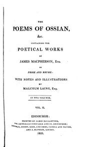 The poems of Ossian, &c. containing the poetical works of J. Macpherson, with notes and illustr. by M. Laing