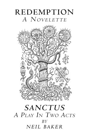 Redemption a Novelette  Sanctus a Play in Two Acts