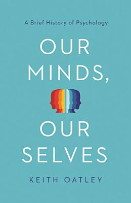 Our Minds  Our Selves PDF