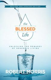 The Blessed Life: Unlocking the Rewards of Generous Living