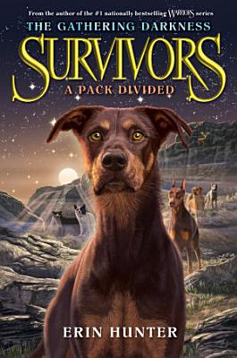 Survivors  The Gathering Darkness  1  A Pack Divided