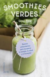 Smoothies verdes: Batidos antioxidantes para recuperar la energía, la salud y el bienestar