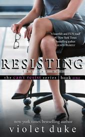 Resisting the Bad Boy (CAN'T RESIST series): Sullivan Brothers Nice Girl Serial Trilogy, Book #1
