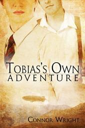 Tobias's Own Adventure
