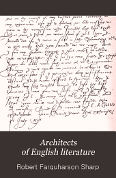 Architects of English Literature: Biographical Sketches of Great Writers from Shakespeare to Tennyson