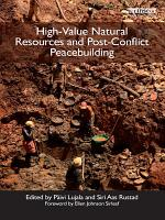 High Value Natural Resources and Post Conflict Peacebuilding PDF