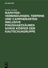Naphtenverbindungen  Terpene und Campherarten inklusive Pinusharzs  uren sowie K  rper der Kautschukgruppe PDF