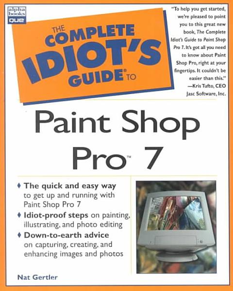 Download The Complete Idiot s Guide to Paint Shop Pro 7 Book