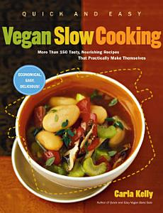 Quick and Easy Vegan Slow Cooking Book