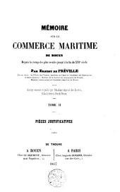 Mémoire sur le commerce maritime de Rouen depuis les temps les plus reculés jusqu'à la fin du 16e siècle: ouvrage courenné et publié par l'Académie Impériale des Sciences, Belle-Lettres et Arts de Rouen, Volume2