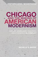 Chicago and the Making of American Modernism PDF