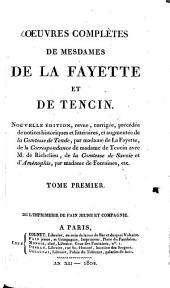 Oeuvres complètes: Notice historique et littéraire sur Mme de LaFayette : Lettres sur l'origine des romans / par M. Huet ; Zayde / par Mme LaFayette, Volume1