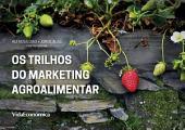 Os Trilhos do Marketing Agroalimentar