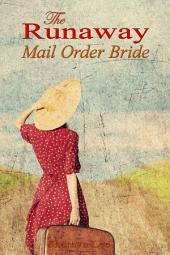 The Runaway Mail Order Bride: Sweet Western Romance