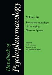 Handbook of Psychopharmacology: Volume 20 Psychopharmacology of the Aging Nervous System