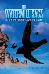 The Watermill Saga: History, mystery, intrigue of the Shloss!