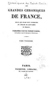 Les grandes chroniques de France: selon que elles sont conservées en l'église de Saint-Denis en France, Volume3