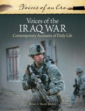 Voices of the Iraq War: Contemporary Accounts of Daily Life: Contemporary Accounts of Daily Life
