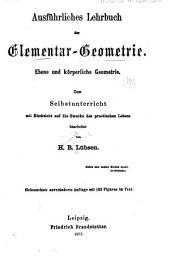 Ausführliches Lehrbuch der Elementargeometrie: Ebene und körperliche Geometrie ...