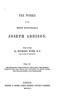 The Works of the Right Honourable Joseph Addison  The Spectator  no  487 600  The Guardian  The Lover  The present state of the war  The trial and conviction of Count Tariff  The Whig examiner  The Freeholder  no  1 30 PDF