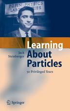 Learning About Particles   50 Privileged Years PDF