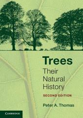 Trees: Their Natural History, Edition 2