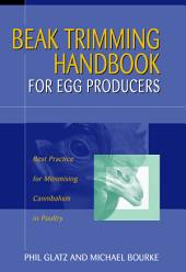Beak Trimming Handbook for Egg Producers: Best Practice for Minimising Cannibalism in Poultry