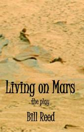 Living on Mars: the play