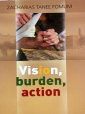 VISION, BURDEN, ACTION (Strategy For Spiritual Leadership: strategy, leadership, fomum, action, vision, burden