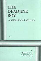 The Dead Eye Boy Book PDF