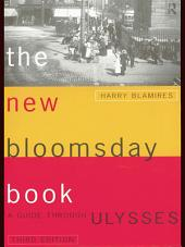 The New Bloomsday Book: A Guide Through Ulysses, Edition 3