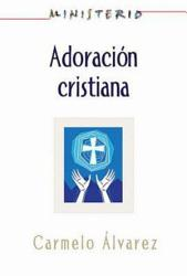 Ministerio Adoracin Cristiana Teologa Y Prctica Desde La Ptica Protestante Book PDF