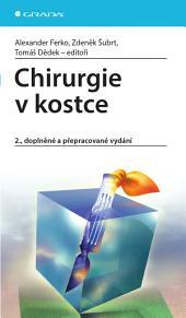 Chirurgie v kostce: 2., doplněné a přepracované vydání