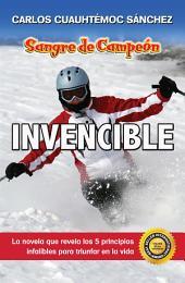 Sangre de Campeón INVENCIBLE: La novela que revela 5 principios integrales para triunfar en la vida
