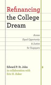 Refinancing the College Dream: Access, Equal Opportunity, and Justice for Taxpayers