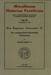 Die Register Innocenz III: eine paläographisch-diplomatische Untersuchung, Band 9