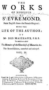 The Works of Monsieur de St. Evremond: Made English from the French Original: with the Life of the Author, Volume 3