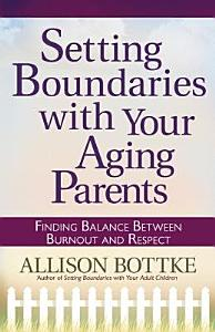 Setting Boundaries   with Your Aging Parents PDF