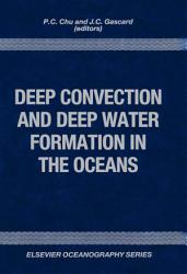Deep Convection And Deep Water Formation In The Oceans Book PDF