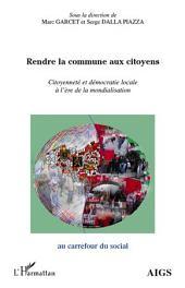Rendre la commune aux citoyens: Citoyenneté et démocratie locale à l'ère de la mondialisation