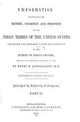 Information Respecting The History Condition And Prospects Of The Indian Tribes Of The United States Book PDF