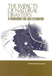The Impacts of Natural Disasters: A Framework for Loss Estimation