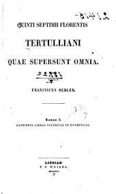 Quinti Septimii Florentis Tertulliani quae supersunt omnia: Volume 2