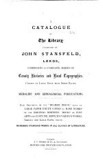 A Catalogue of the Library Collected by John Stansfeld, Leeds