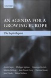 An Agenda for a Growing Europe : The Sapir Report: The Sapir Report