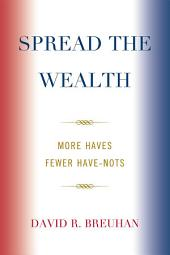 Spread the Wealth: More Haves Fewer Have-Nots